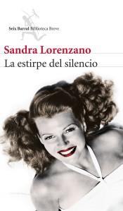 portada_la-estirpe-del-silencio_sandra-lorenzano_201506041738-e1445322644447